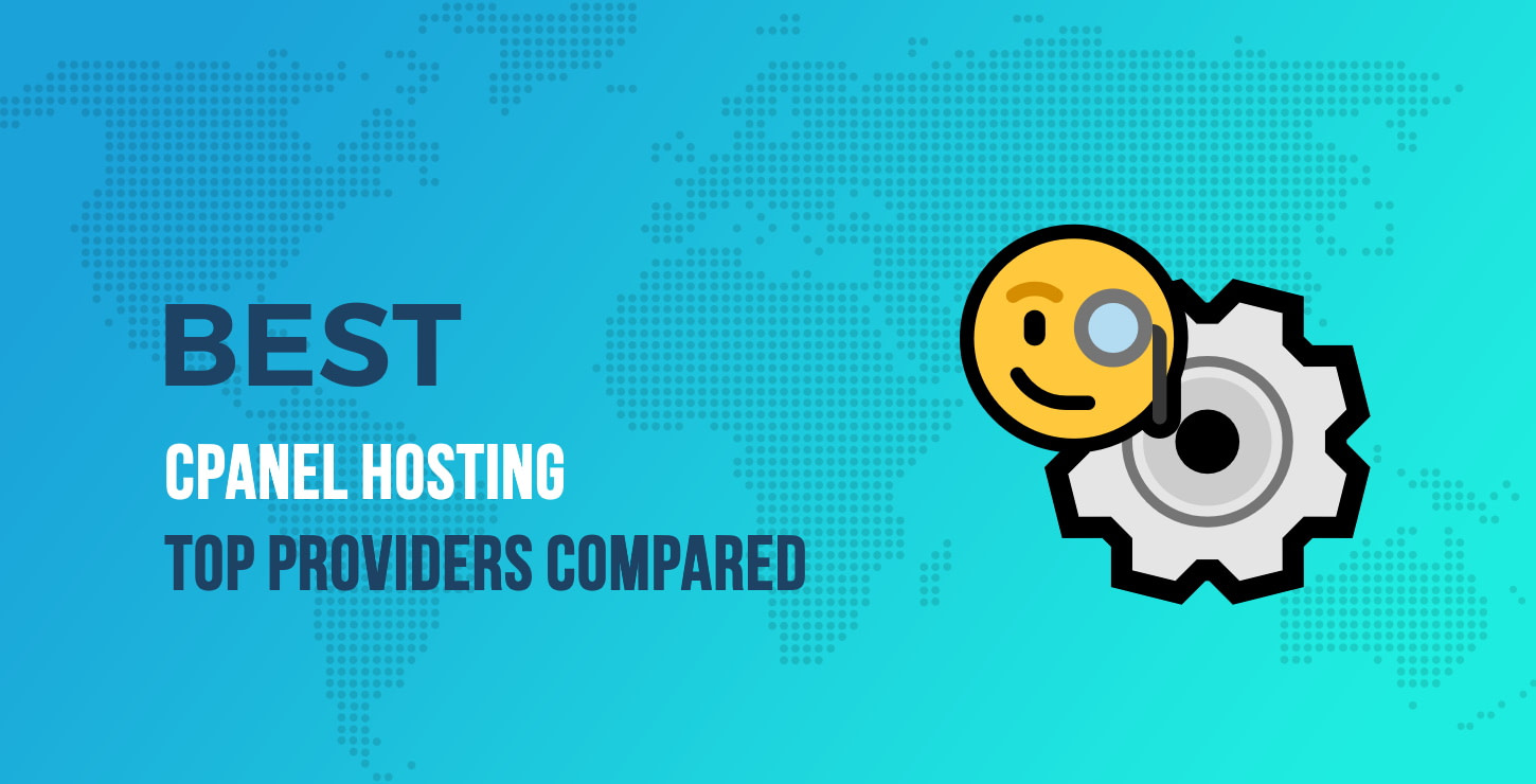 Best cPanel Hosting: 5 Top Web Hosting Providers That Use cPanel