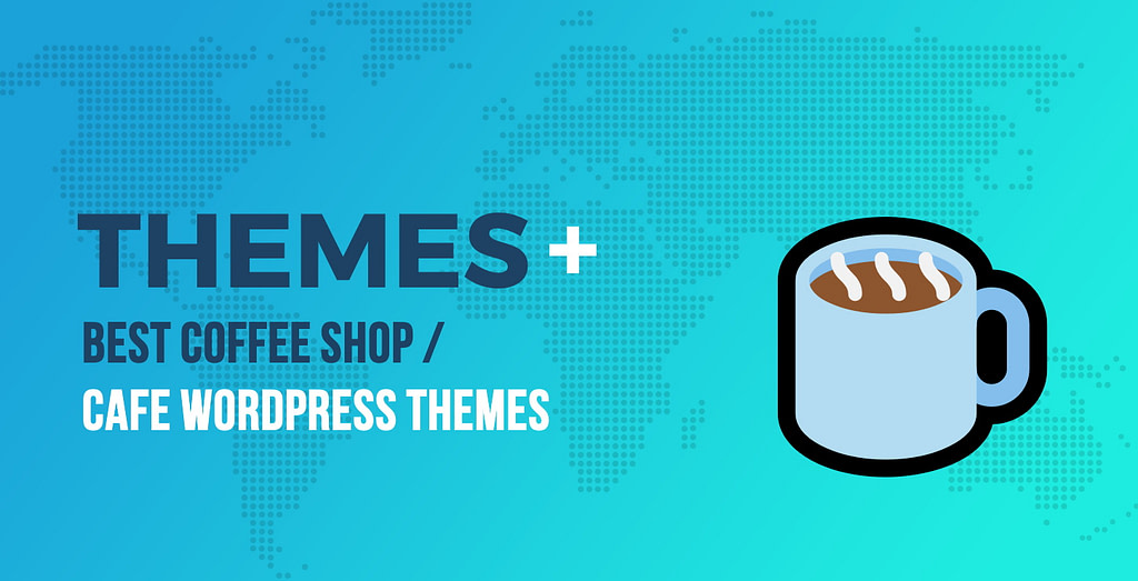 Best Coffee Shop / Cafe WordPress Themes