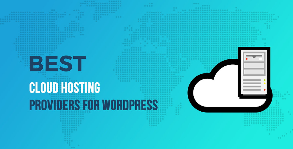 Best Cloud Hosting Providers for WordPress