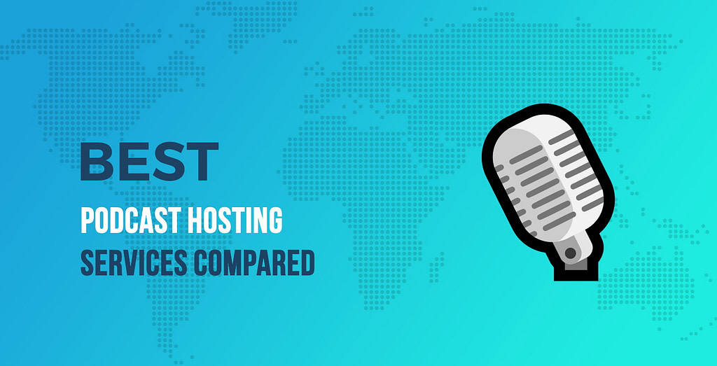 Best Podcast Hosting Services Compared