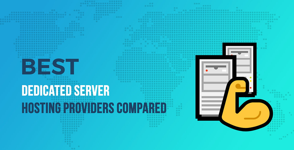 Best Dedicated Server Hosting Providers Compared