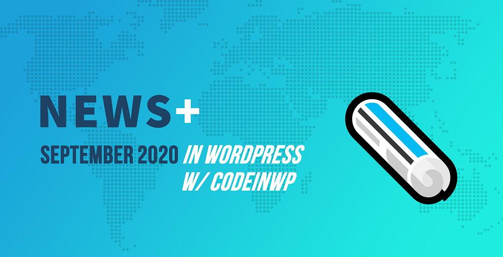 WordPress 5.5, Astra Suspension, All-Women WP Squad, PHP 5.6 - September 2020 WordPress News w/ CodeinWP
