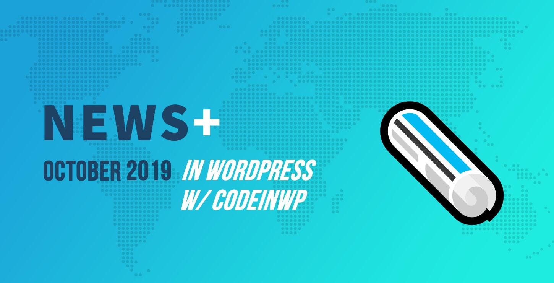 October 2019 WordPress News w/ CodeinWP