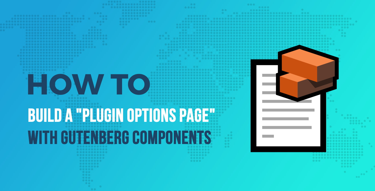 Plugin Options Page With Gutenberg Components