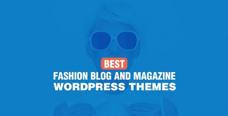 Fashion Blog and Magazine WordPress Themes