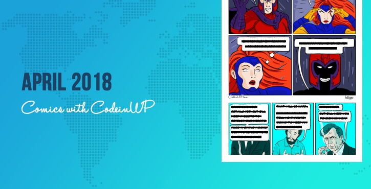 April 2018 Comics with CodeinWP: Design Clients, Blogging, Mind Control