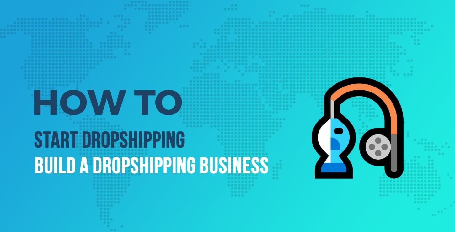 How to Dropship: Here's How to Start a Dropshipping Business
