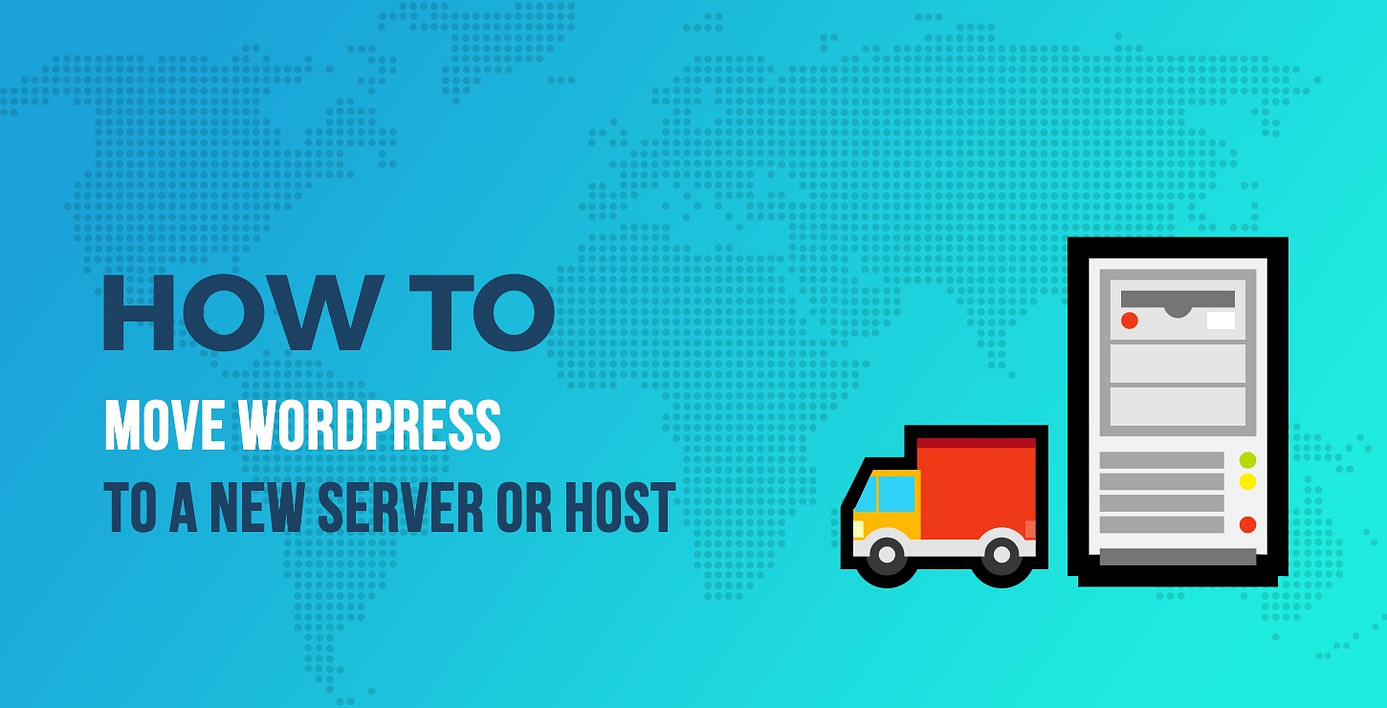How to Move WordPress to a New Server or Host
