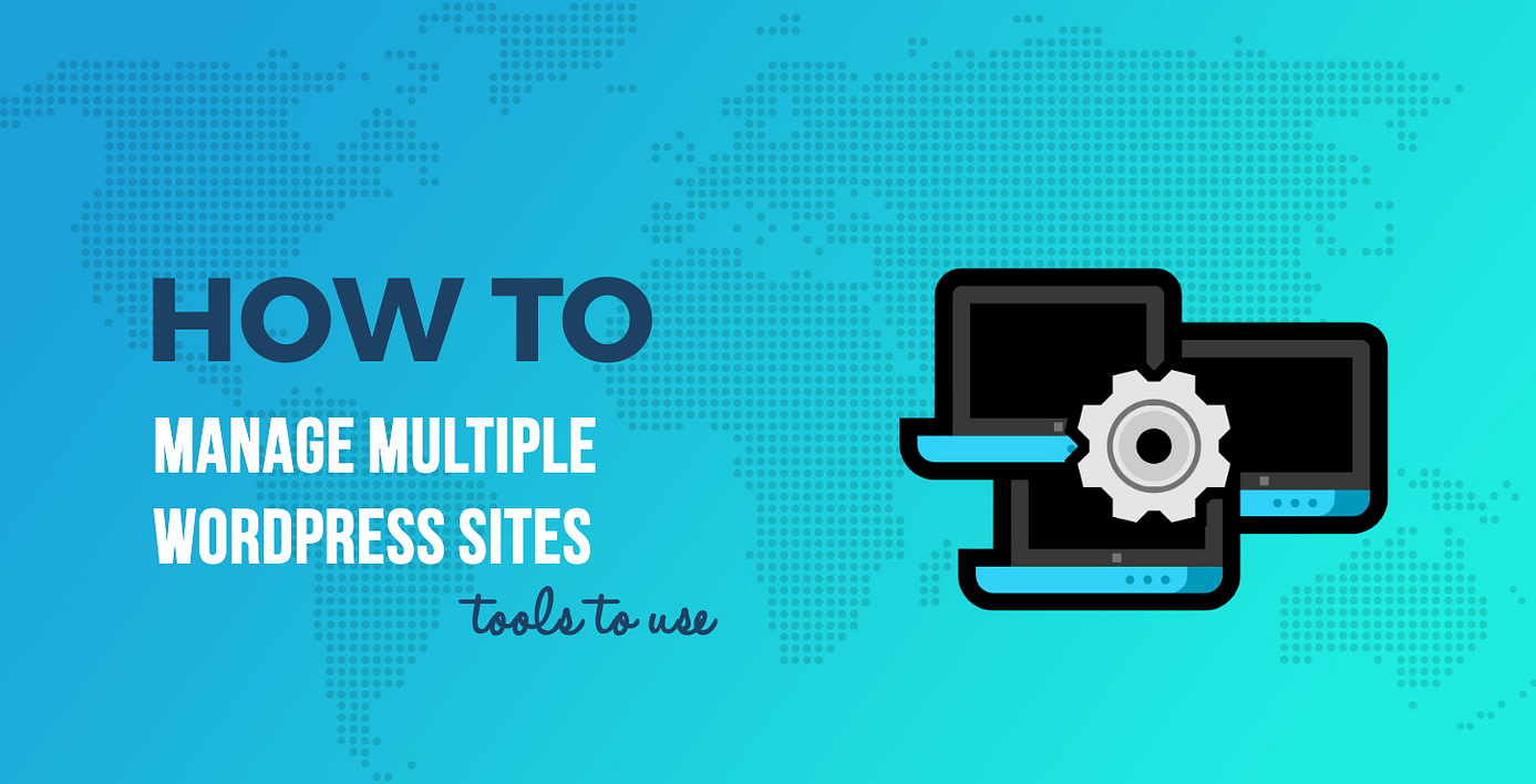 How to manage multiple WordPress websites