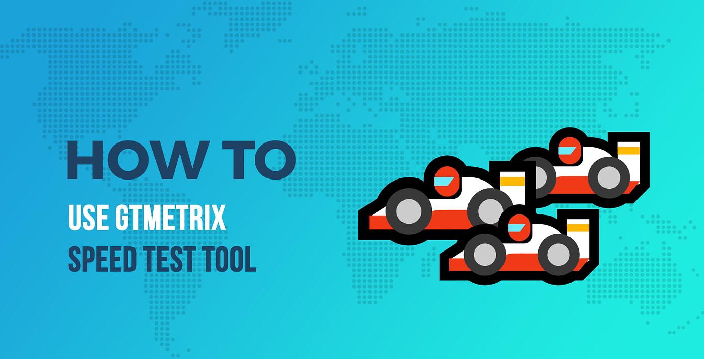 How to Use GTmetrix Speed Test Tool