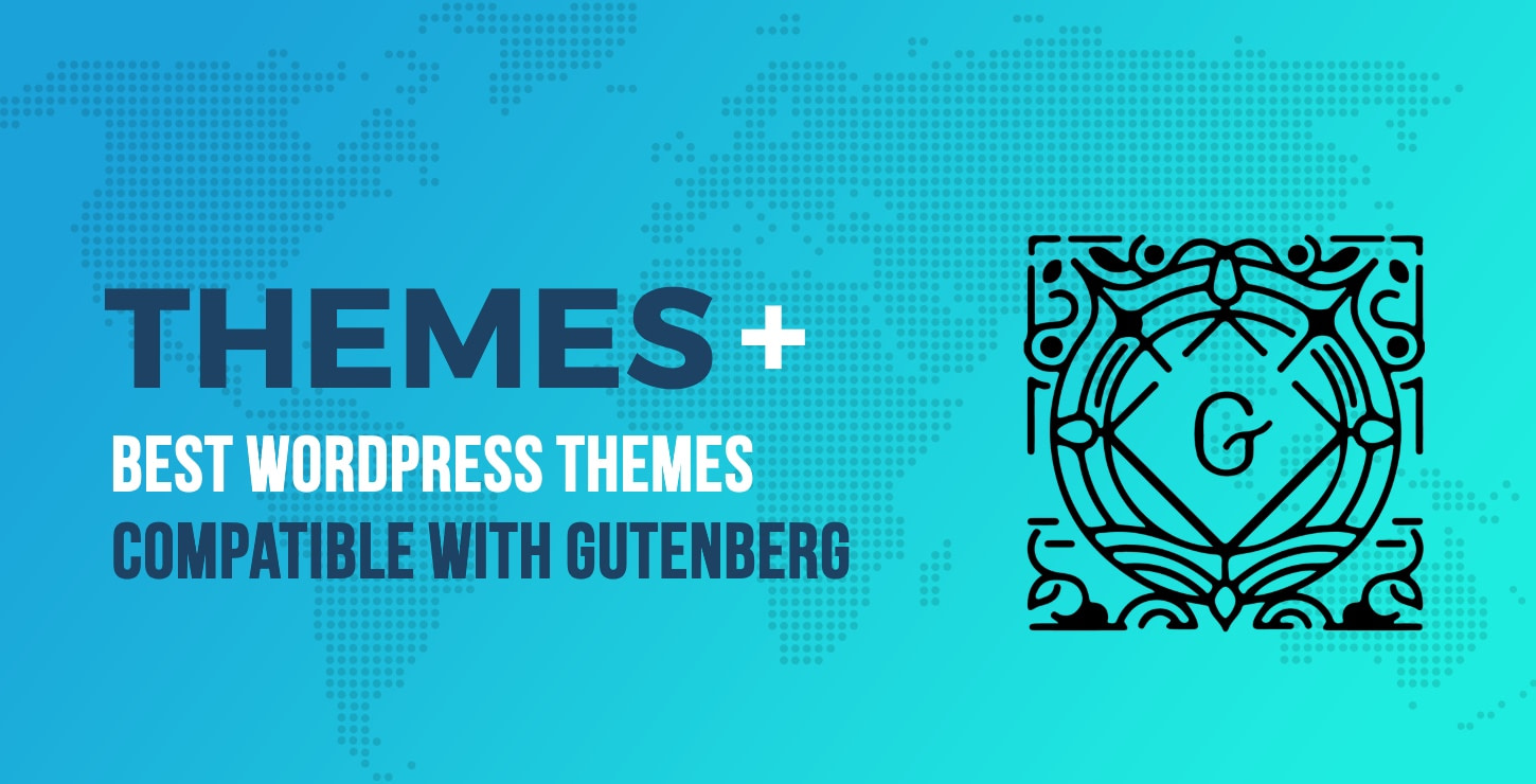 best gutenberg-compatible themes
