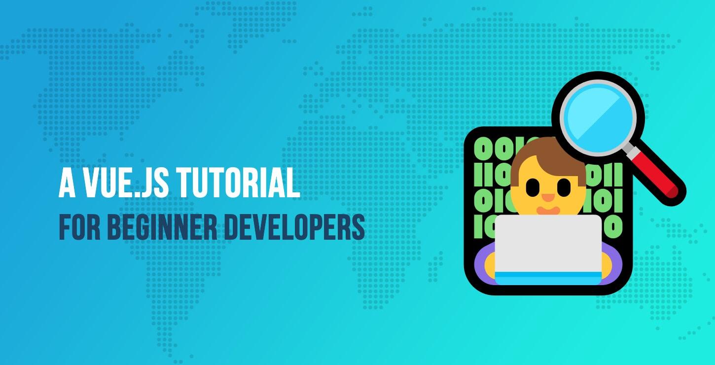 Vue.js Tutorial for Beginner Developers
