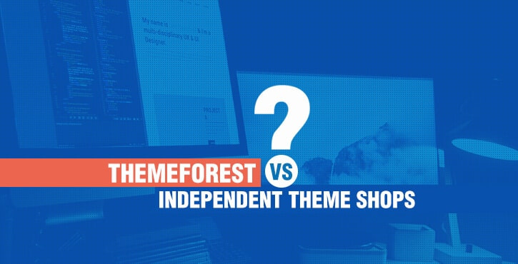 ThemeForest vs independent theme shops