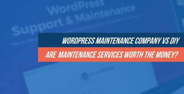 WordPress maintenance company vs DIY