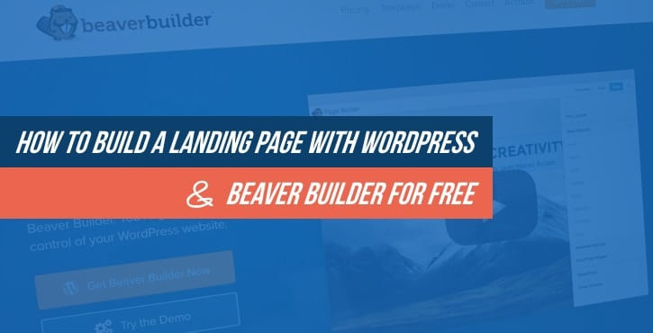 Build a Landing Page With WordPress and Beaver Builder