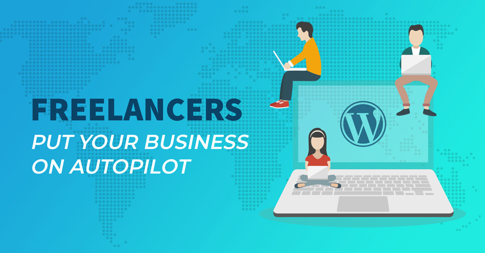 Freelancers put your business on autopilot