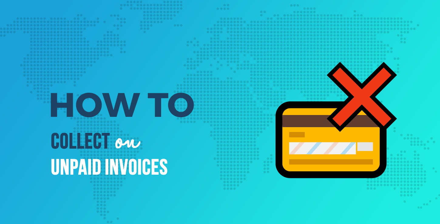 How to Collect on Unpaid Invoices